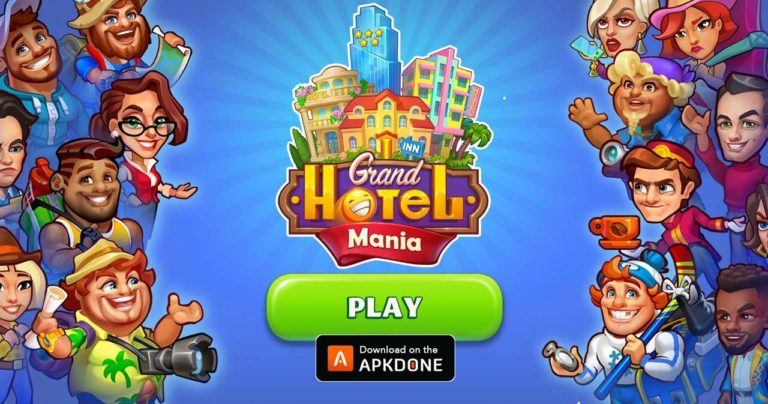 Grand Hotel Mania MOD APK 1.13.5.5 (Unlimited Diamond) for Android